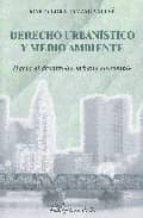 derecho urbanistico y medio ambiente: hacia el desarrollo urbano sostenible marta lora tamayo vallve 9788497726214