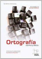 ortografia norma y estilo guillermo hernandez garcia 9788497787314