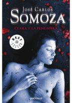 clara y la penumbra-jose carlos somoza-9788497939614