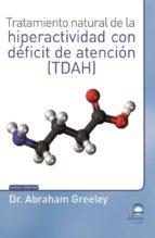 tratamiento natural de la hiperactividad con déficit de atención (tdah)-abraham greeley-9788498273014