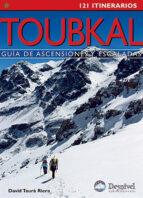 toubkal: guia de ascensiones y escaladas: 121 itinerarios-david taura-9788498291414