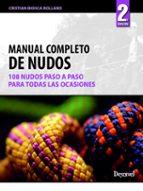 manual completo de nudos: 108 nudos paso a paso y para todas las ocasiones cristian biosca rolland 9788498292114