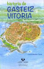 historia de gasteiz y vitoria. geodiversidad incluida-luis m. martinez-torres-9788498608014