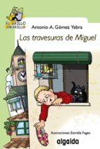 El libro de Las travesuras de miguel (el grillo amarillo) autor ANTONIO A. GOMEZ YEBRA DOC!