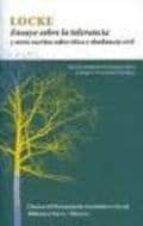 ensayo sobre la tolerancia: y otros escritos sobre etica y obedie ncia civil john locke 9788499402314