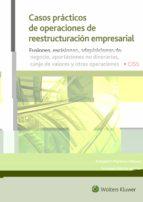 casos prácticos de operaciones de reestructuración empresarial antonio pascual martínez alfonso fernando borras amblar 9788499540214