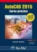 autocad 2015: curso practico castell cebolla cebolla 9788499645414