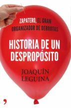 (pe) historia de un desproposito: zp, el gran organizador de derrotas joaquin leguina 9788499983714