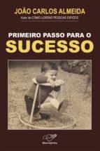 PRIMEIRO PASSO PARA O SUCESSO
