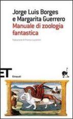manuale di zoologia fantastica jorge luis borges 9788806187514
