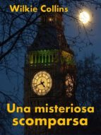una misteriosa scomparsa (ebook)-wilkie collins-9788826094014
