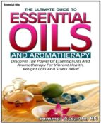 essential oils: the ultimate guide to essential oils and aromatherapy (ebook)-9788827509814