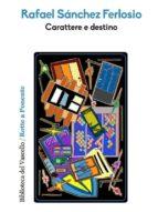 carattere e destino (ebook) rafael sánchez ferlosio 9788872741214