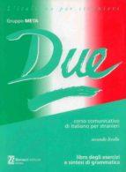 due: libro degli esercizi e sintesi di grammatica 9788875732714