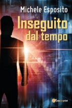 inseguito dal tempo (ebook)-9788892687714