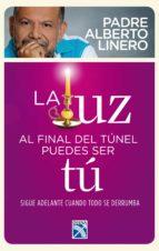 la luz al final del túnel pudes ser  tú (ebook)-alberto linero gomez-9789584244314