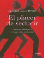 el placer de seducir (ebook)-ezequiel lopez peralta-9789588870014