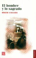 el hombre y lo sagrado (3ª ed.)-roger caillois-9789681681814