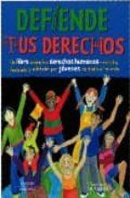 defiende tus derechos: un libro sobre los derechos humanos escrit o, ilustrado y editado por jovenes de todo el mundo-9789685142014