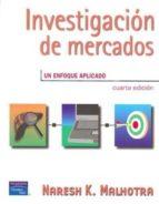 investigacion de mercados: un enfoque aplicado (4ª ed.)-naresh k. malhotra-9789702604914