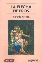 la flecha de eros gerardo arenas 9789871649914