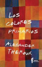 los colores primarios-alexander theroux-9789871739714