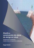 DISEÑO Y CONSTRUCCIÓN DE OBRAS DE ABRIGO EN TALUD. INTRODUCCIÓN AL ESTUDIO DE MA