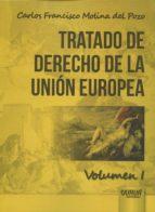 tratado de derecho de la union europea vol. i carlos francisco molina del pozo 9789897123214