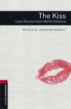 oxford bookworms library 3. the kiss. love stories from america (+ mp3) jennifer bassett 9780194637824