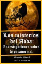 los misterios del adda: investigaciones sobre lo paranormal (ebook)-alessandro valsecchi-9781507146224