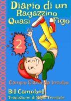 diario di un ragazzino quasi figo 2 (ebook) 9781507189924