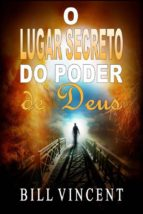 o lugar secreto do poder de deus (ebook)-bill vincent-9781507199824