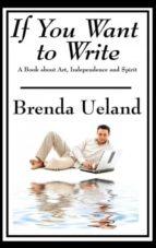 El libro de If you want to write autor BRENDA UELAND DOC!