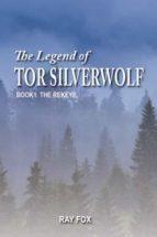 THE LEGEND OF TOR SILVERWOLF