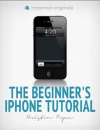 THE BEGINNERS IPHONE TUTORIAL