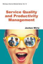 El libro de Service quality and productivity management autor JOCHEN WIRTZ PDF!