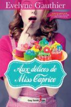 aux délices de miss caprice (ebook) 9782894553824