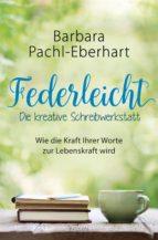 federleicht - die kreative schreibwerkstatt (ebook)-barbara pachl-eberhart-9783641215224
