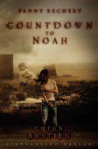 countdown to noah (band 2): unter bestien (ebook) fanny bechert 9783906829524