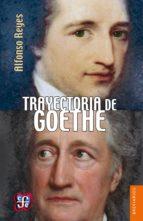 trayectoria de goethe (ebook) alfonso reyes 9786071621924