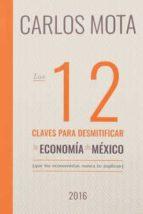 las 12 claves para desmitificar la economia de mexico 9786079596224