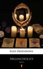 melancholicy (ebook)-eliza orzeszkowa-9788381361224