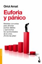 euforia y panico: aprendiendo de las burbujas y otras crisis: del crack de los tulipanes a las subprime oriol amat 9788408088424