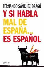 y si habla mal de españa...es español (ebook)-fernando sanchez drago-9788408138624