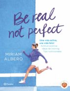 be real, not perfect-miriam albero-9788408144724