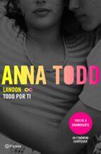 landon 1. todo por ti-anna todd-9788408155324