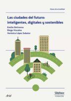 las ciudades del futuro: inteligentes, digitales y sostenibles (ebook)-9788408170624