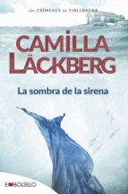 la sombra de la sirena (serie fjällbacka 6)-camilla lackberg-9788415140924