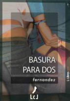basura para dos (ebook)-jose ignacio fernandez vazquez-9788415414124