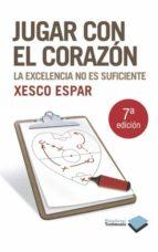 jugar con el corazón (ebook)-xesco espar-9788415577324